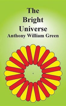 The Bright Universe, Anthony Green