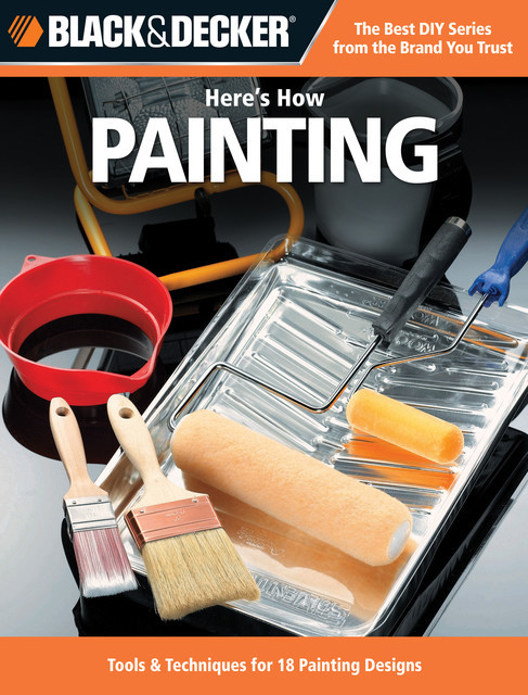 Black & Decker Here's How Painting, Editors of CPi