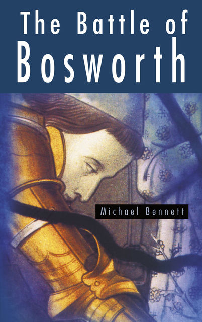 The Battle of Bosworth, Michael Bennett