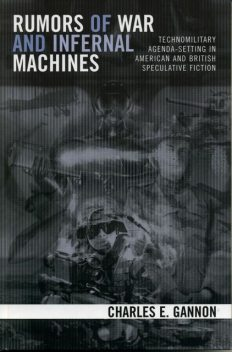Rumors of War and Infernal Machines, Charles E. Gannon