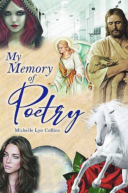 My Memory of Poetry, Michelle Collins