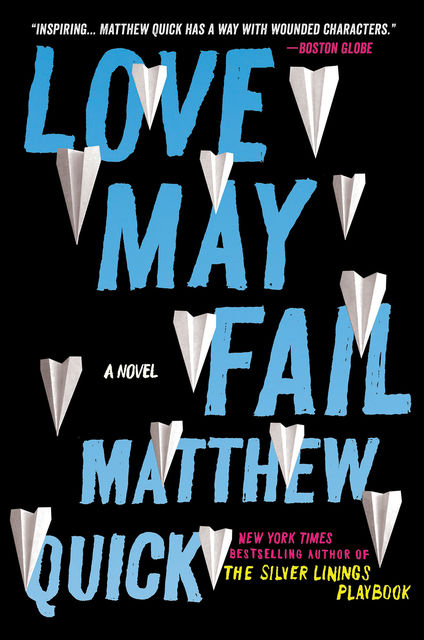 Love May Fail, Matthew Quick