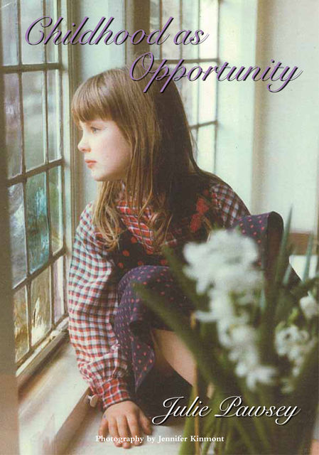 Childhood as Opportunity, Julie Pawsey
