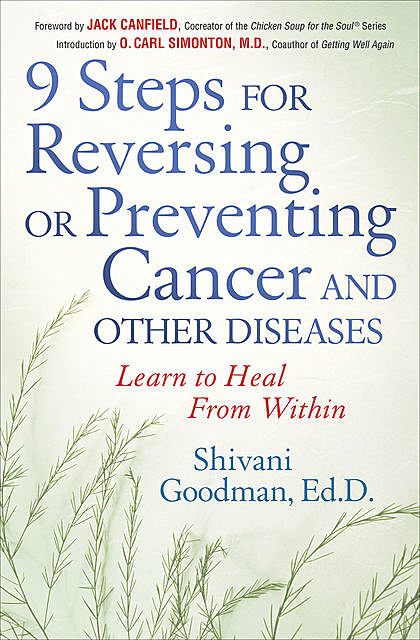 9 Steps to Reversing or Preventing Cancer and Other Diseases, Shivani Goodman
