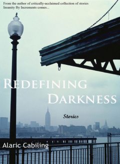 Redefining Darkness, Stories, Alaric Cabiling