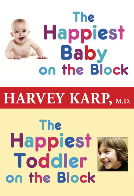 The Happiest Baby on the Block and the Happiest Toddler on the Block 2-Book Bundle, Harvey Karp