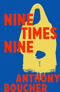 Nine Times Nine, Anthony Boucher