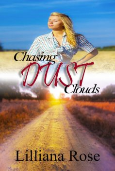 Chasing Dust Clouds, Lilliana Rose