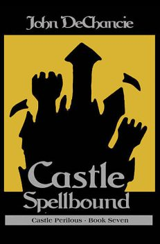 Castle Spellbound, John DeChancie