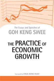 The Practice of Economic Growth, Goh Keng Swee