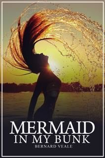 Mermaid in my Bunk, Bernard Veale