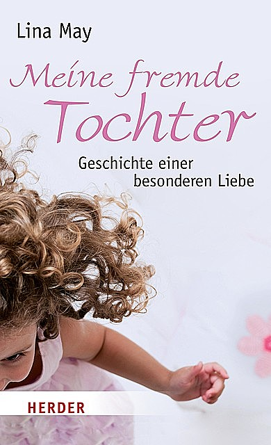 Meine fremde Tochter, Lina May