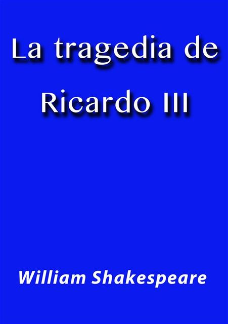 La tragedia de Ricardo III, William Shakespeare