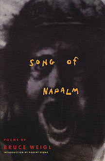 Song of Napalm, Bruce Weigl