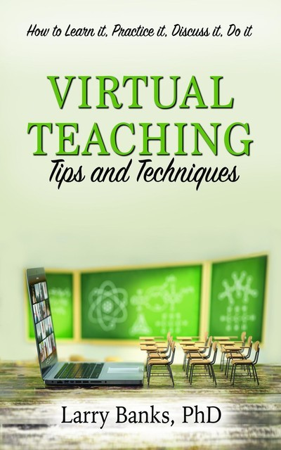 Virtual Learning: Tips and Techniques, Larry Banks