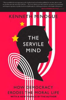 The Servile Mind, Kenneth Minogue