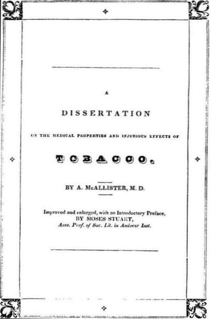 A Dissertation on the Medical Properties and Injurious Effects of the Habitual Use of Tobacco, A.McAllister