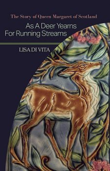 As a Deer Yearns for Running Streams, Lisa Di Vita