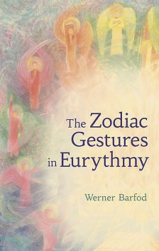 The Zodiac Gestures in Eurythmy, Werner Barfod