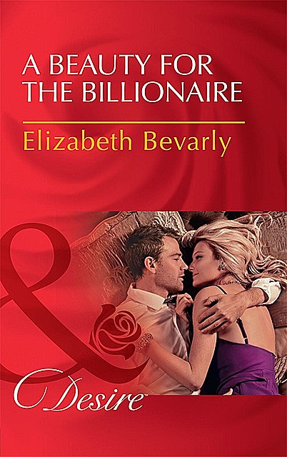 A Beauty For The Billionaire, Elizabeth Bevarly