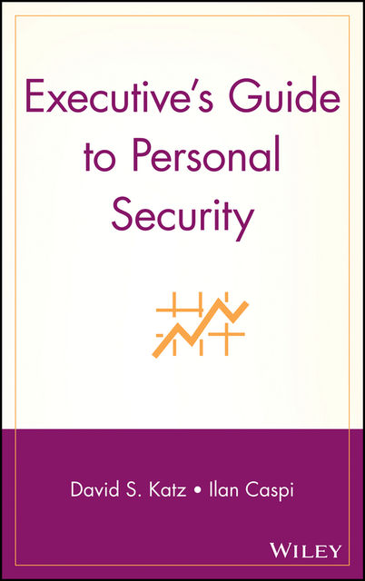 Executive's Guide to Personal Security, David Katz, Ilan Caspi