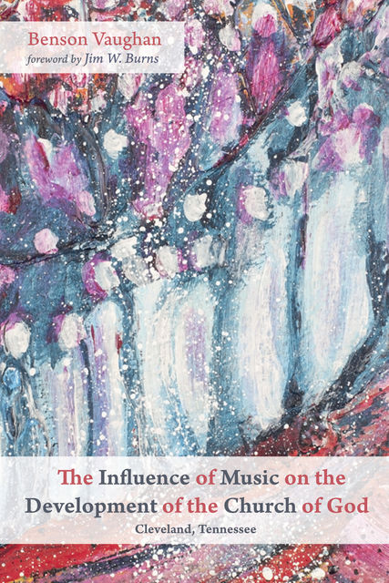 The Influence of Music on the Development of the Church of God (Cleveland, Tennessee), Benson Vaughan