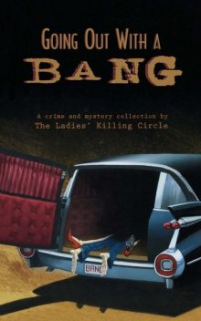 Going Out With a Bang, Barbara Fradkin, Joan Boswell