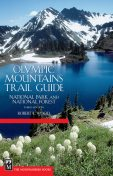 Olympic Mountains Trail Guide, 3rd Edition, Robert Wood