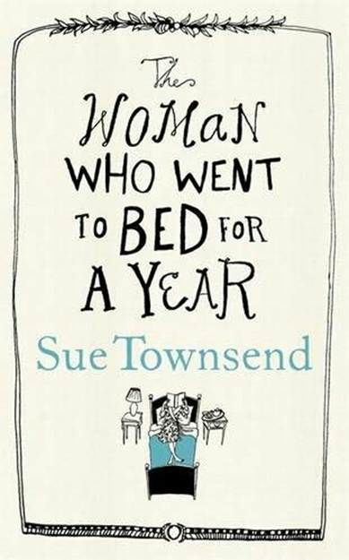 The Woman who Went to Bed for a Year, Sue Townsend