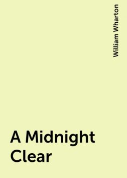 A Midnight Clear, William Wharton