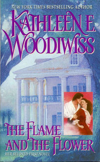 The Flame and the Flower, Kathleen E. Woodiwiss