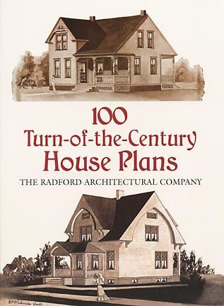 100 Turn-of-the-Century House Plans, Radford Architectural Co.