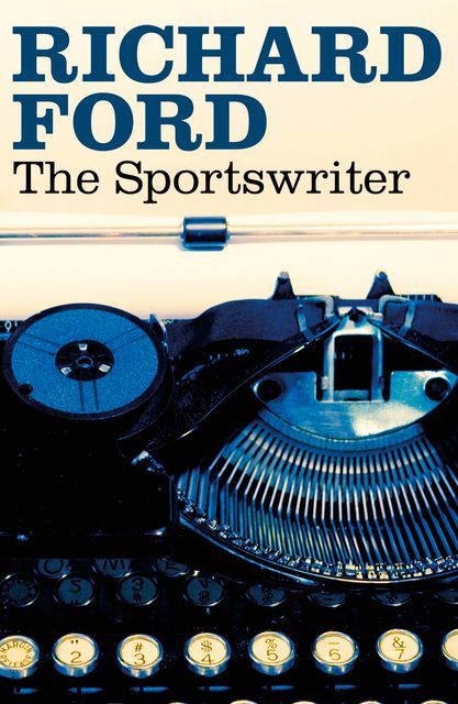 The Sportswriter, Richard Ford