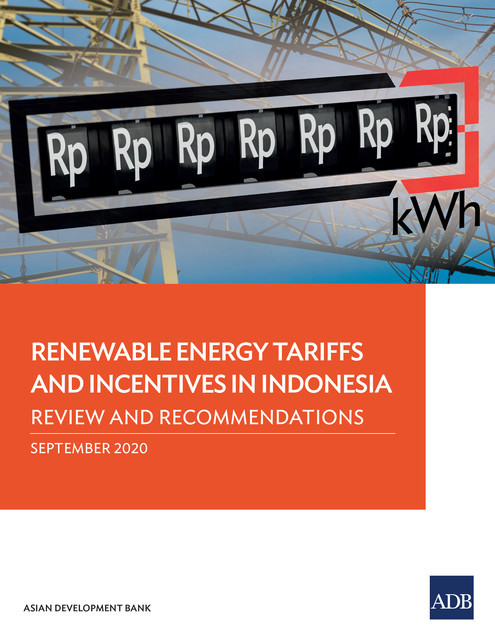 Renewable Energy Tariffs and Incentives in Indonesia, Asian Development Bank