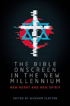 The Bible onscreen in the new millennium, Wickham Clayton