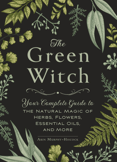 The Green Witch, Arin Murphy-Hiscock