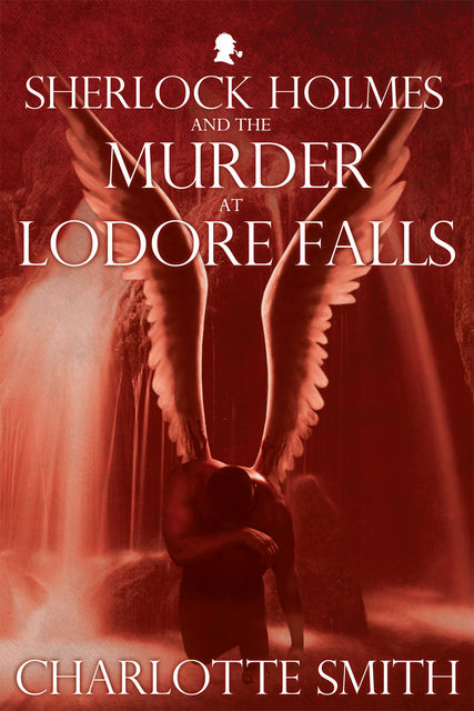 Sherlock Holmes and the Murder at Lodore Falls, Charlotte Smith