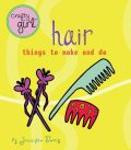Crafty Girl: Hair, Jennifer Traig