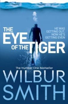 The Eye of the Tiger, Wilbur Smith