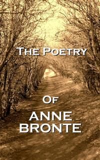 The Poetry Of Anne Bronte, Anne Brontë