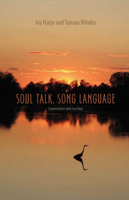 Soul Talk, Song Language, Joy Harjo, Tanaya Winder