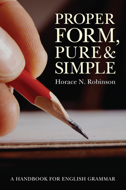 Proper Form, Pure and Simple, Horace Robinson