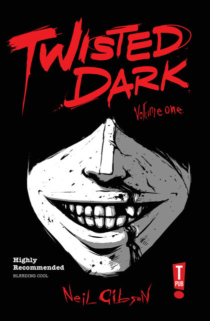 Twisted Dark: Volume 1, Neil Gibson