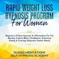 Rapid Weight Loss Hypnosis Program For Women, amp, Meditations, Self-Hypnosis Academy