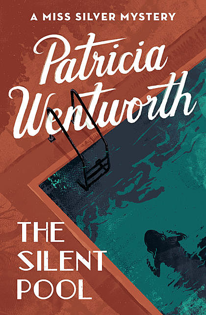 The Silent Pool, Patricia Wentworth