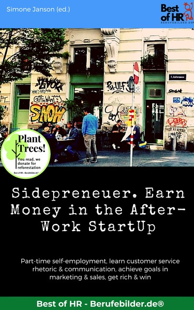 Sidepreneuer. Earn Money in the After-Work StartUp, Simone Janson