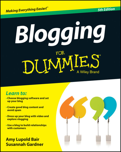 Blogging For Dummies, Amy Lupold Bair, Susannah Gardner