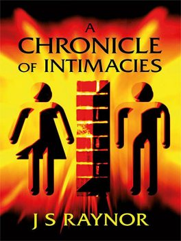 A chronicle of intimacies, J.S.Raynor