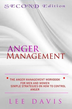 The Anger Management Workbook For Men And Women, Lee Davis