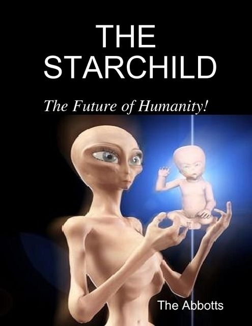 The Starchild – The Future of Humanity!, The Abbotts